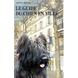 Le guide du chien en ville : développement et éducation naturelle du chiot