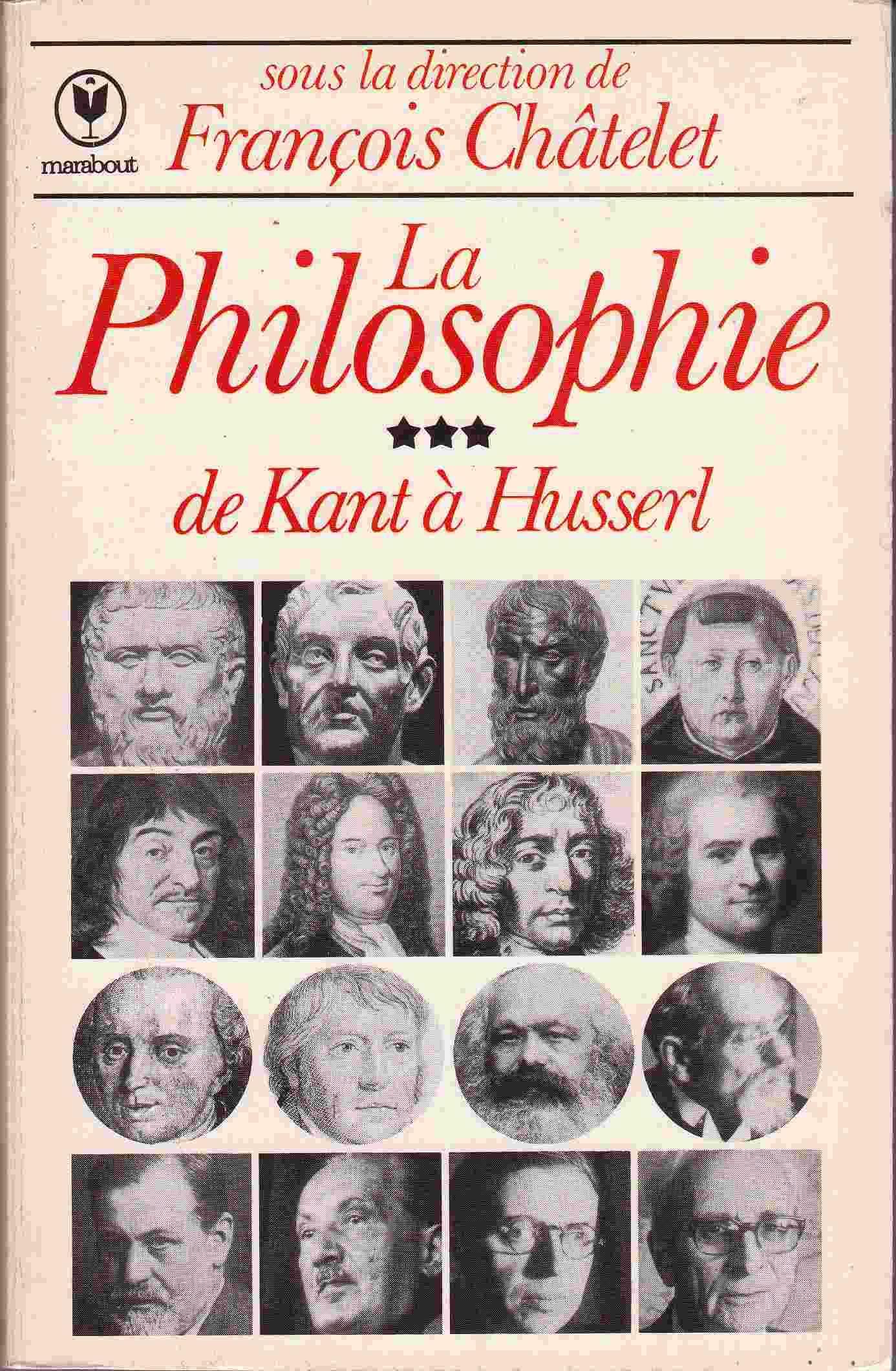 La philosophie [3] : De Kant à Husserl, Châtelet, François (Ed.)