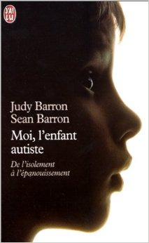 Moi, l'enfant autiste, Barron, Judy