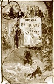 Un drame en Livonie, Verne, Jules