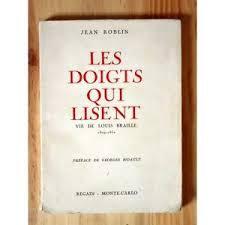 Les doigts qui lisent : vie de Louis Braille, 1809-1852