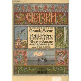 Grande-Soeur et Petit-Frère ; Blanche Canette  : Contes russes
