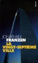 La 27e ville : roman, Franzen, Jonathan