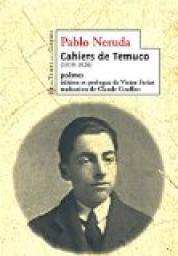 Cahiers de Temuco : poèmes, Neruda, Pablo
