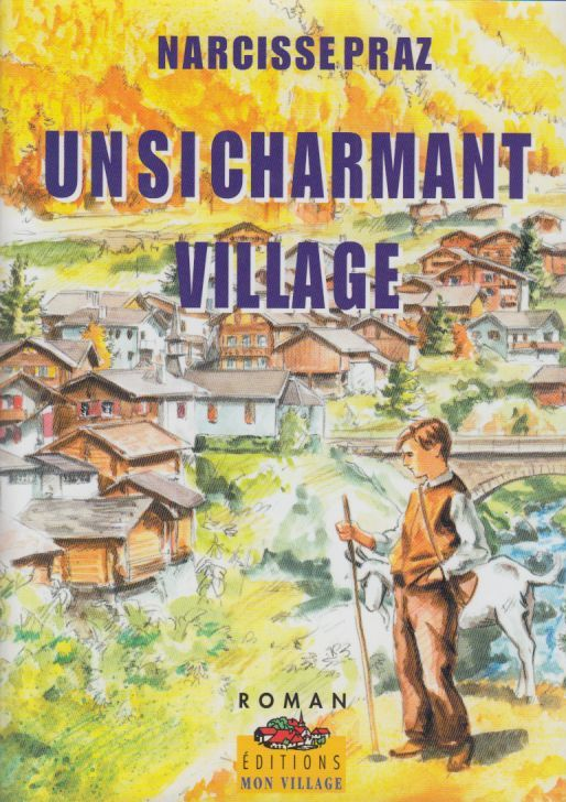 Un si charmant village... : roman, Praz, Narcisse