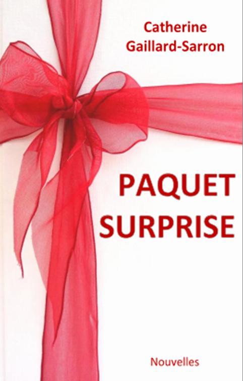 Paquet surprise : nouvelles, Gaillard-Sarron, Catherine
