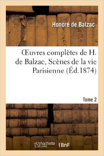 [Oeuvres complètes de M. de Balzac] : Scènes de la vie parisienne [02]