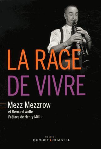 La rage de vivre : récit, Mezzrow, Mezz