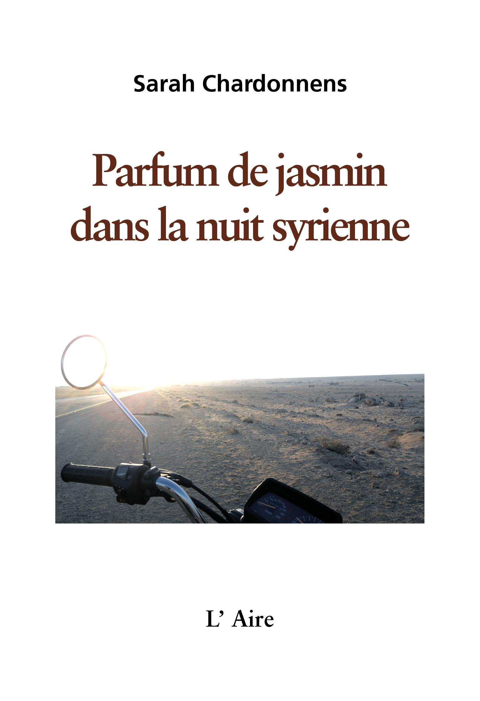 Parfum de jasmin dans la nuit syrienne, Chardonnens, Sarah