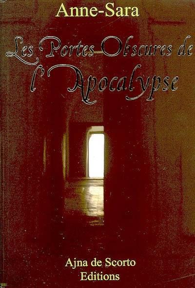 Les portes obscures de l'Apocalypse : roman, Anne-Sara