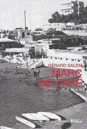 Marc de café, Salem, Gérard
