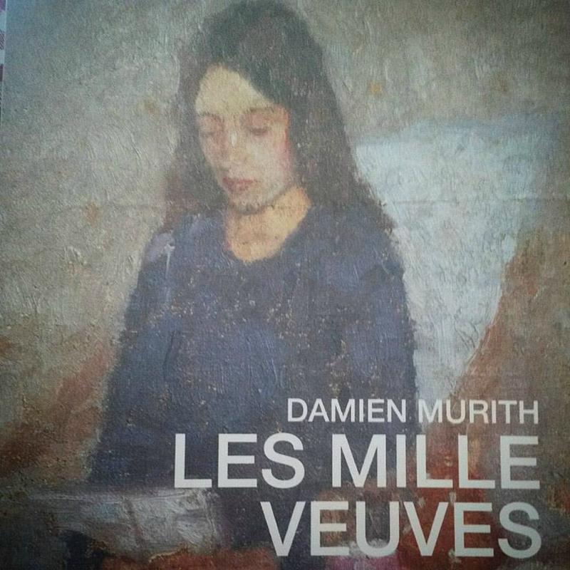 Les milles veuves : roman, Murith, Damien