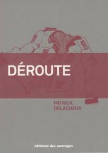 Déroute, Delachaux, Patrick