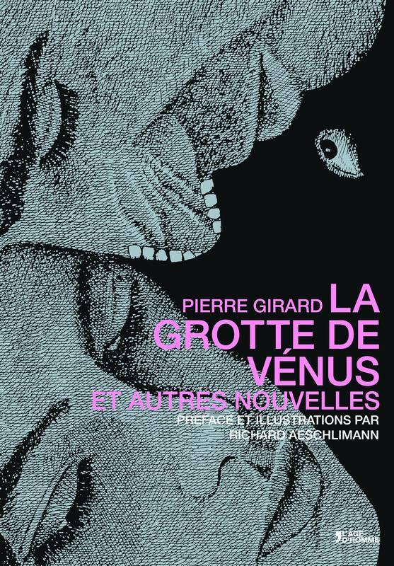 La grotte de Vénus et autres nouvelles, Girard, Pierre