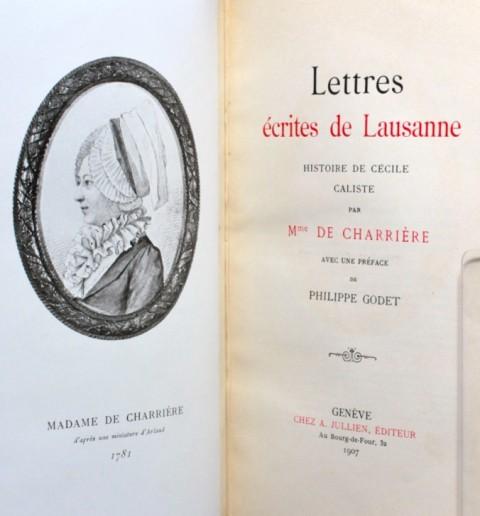 Lettres de Lausanne  [suivi de : Caliste ou continuation des Lettres écrites de Lausanne], Charrière, Isabelle de (1740-1805)