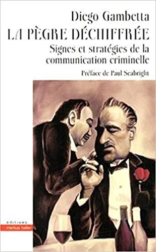 La pègre déchiffrée : signes et stratégies de la communication criminelle, Gambetta, Diego