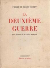 La deuxième guerre : les secrets de la paix manquée, Gosset, Pierre
