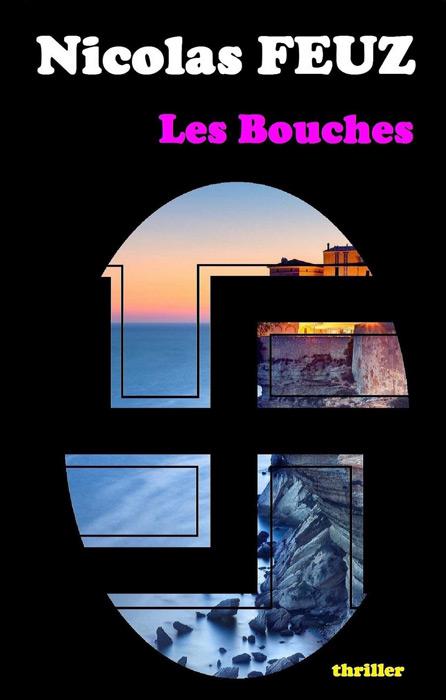 Les bouches = I bucchi, Feuz, Nicolas