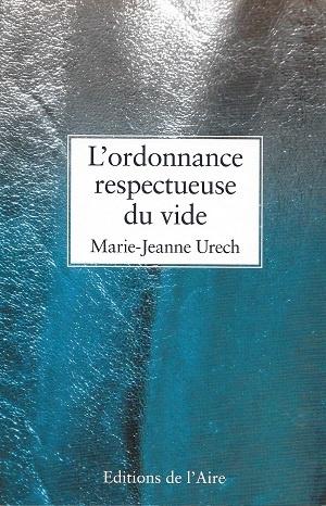 L'ordonnance respectueuse du vide, Urech, Marie-Jeanne