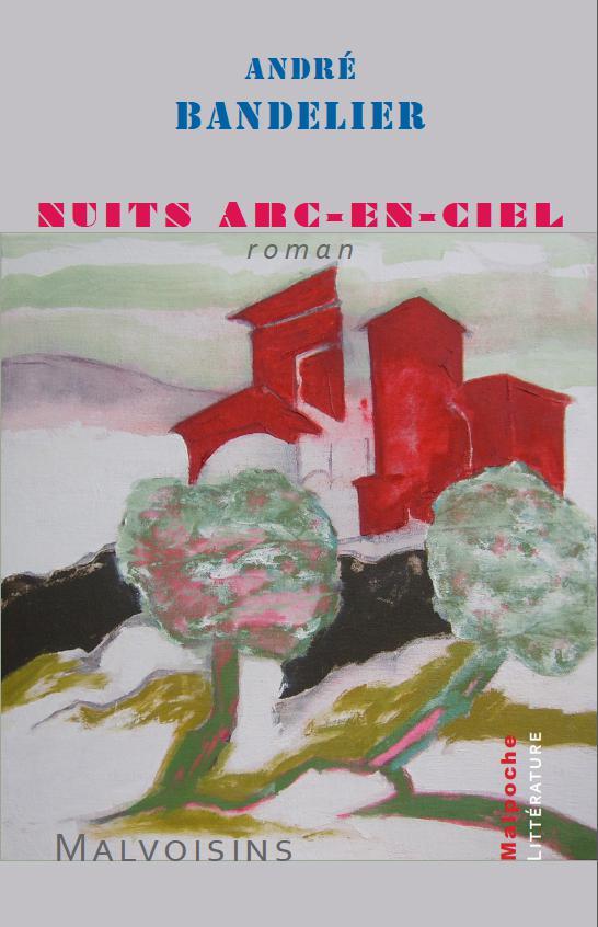 Nuits arc-en-ciel : roman, Bandelier, André