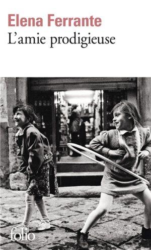 L'amie prodigieuse : enfance, adolescence [L'amie prodigieuse, 1], Ferrante, Elena