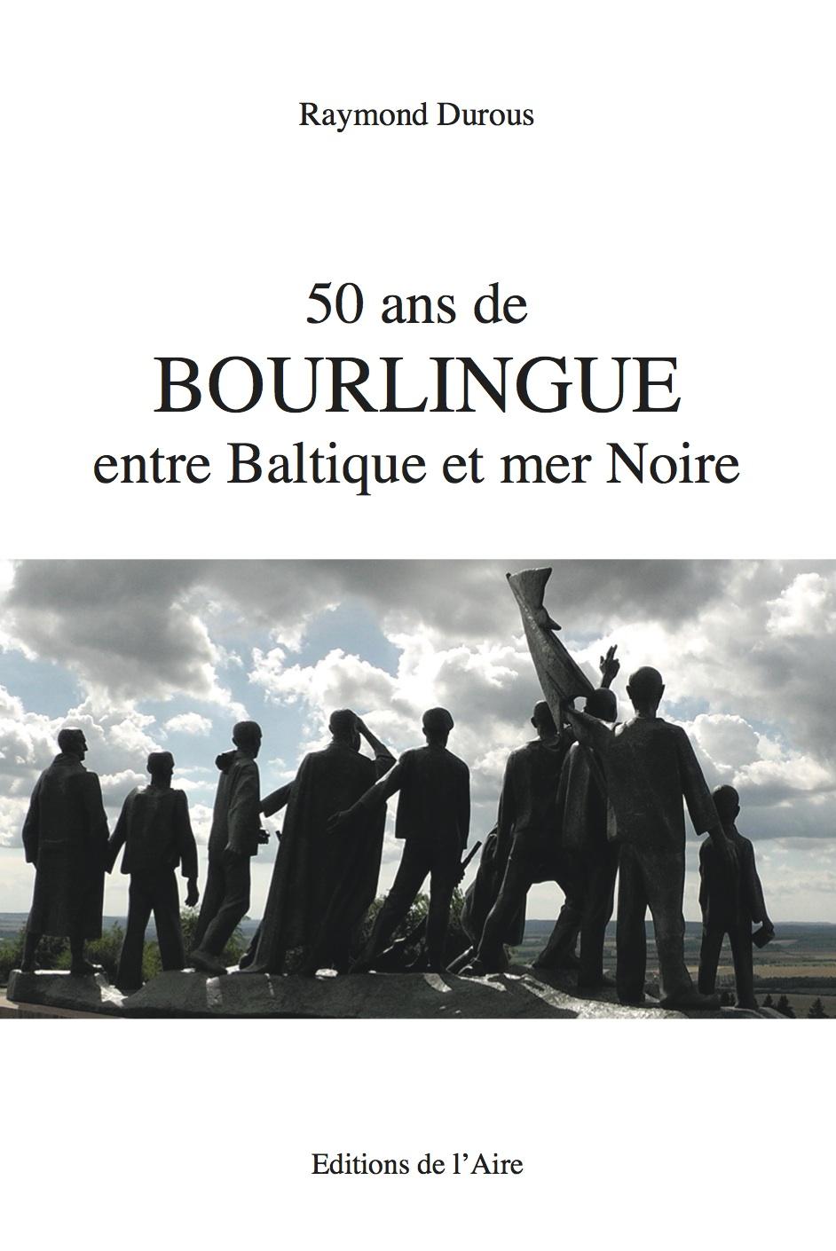 50 ans de Bourlingue entre Baltique et Mer noire, Durous, Raymond
