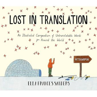 Lost in translation : un recueil illustré de mots intraduisibles à travers le monde, Sanders, Ella Frances