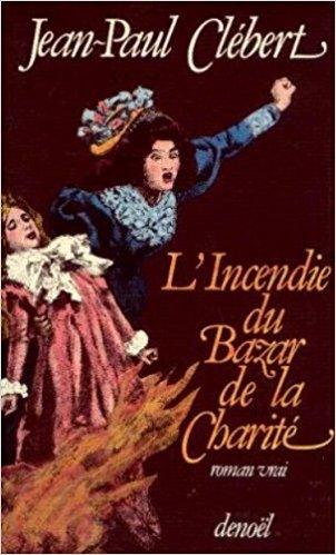 L'incendie du bazar de la Charité, Clebert, Jean-Paul