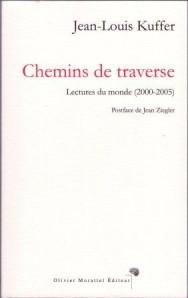 Chemins de traverse : lectures du monde (2000-2005), Kuffer, Jean-Louis