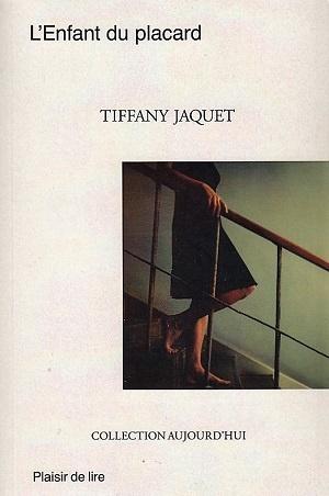 L'enfant du placard, Jaquet, Tiffany