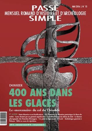 Passé simple : mensuel romand d'histoire et d'archéologie. N° 15, mai 2016, Collectif