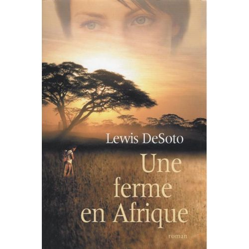 Une ferme en Afrique, Soto, Lewis de