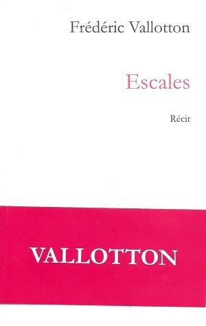 Escales, Vallotton, Frédéric