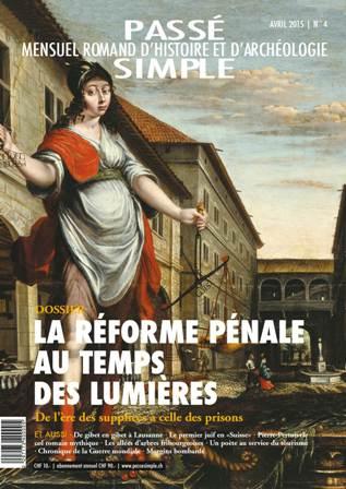 Passé simple : mensuel romand d'histoire et d'archéologie. N° 4, avril 2015, Collectif