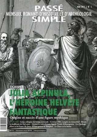 Passé simple : mensuel romand d'histoire et d'archéologie. N° 5, mai 2015, Collectif
