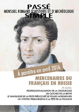 Passé simple : mensuel romand d'histoire et d'archéologie. N° 14, avril 2016, Collectif