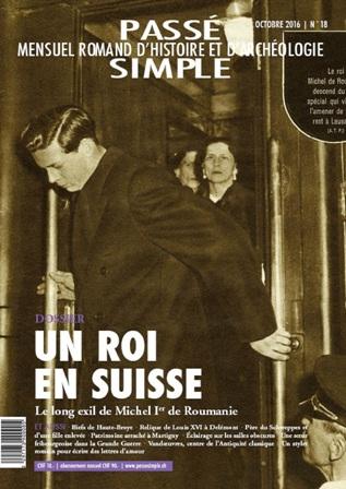 Passé simple : mensuel romand d'histoire et d'archéologie. N° 18, octobre 2016, Collectif