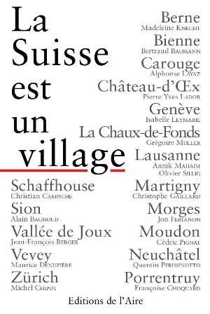 La Suisse est un village, Collectif