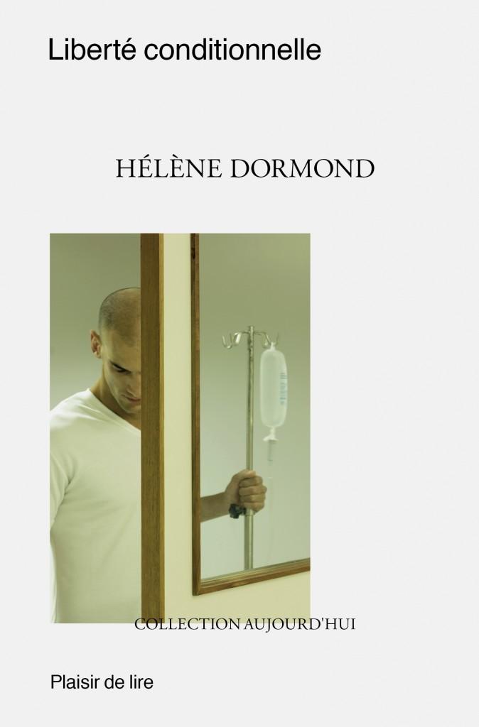 Liberté conditionnelle, Dormond, Hélène