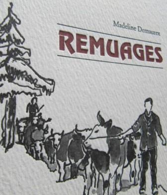 Remuages : traces d'une vie au Pays-d'Enhaut, Demaurex, Madeline