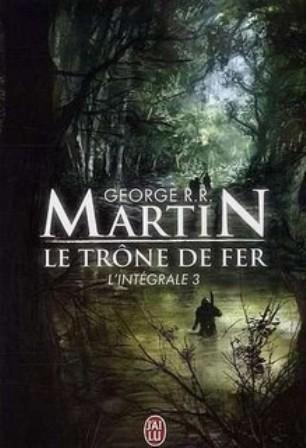 Le trône de fer : [3] : La bataille des rois, Martin, George Raymond Richard
