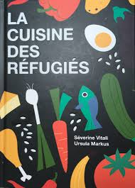 La cuisine des réfugiés : des recettes pour tout bagage, Vitali, Séverine