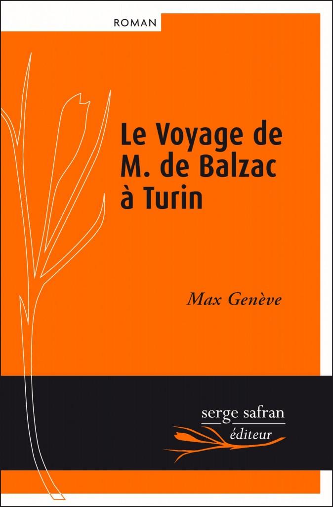 Le voyage de M. de Balzac à Turin, Genève, Max