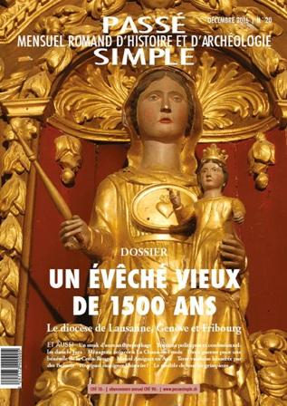 Passé simple : mensuel romand d'histoire et d'archéologie. N° 20, décembre 2016, Collectif