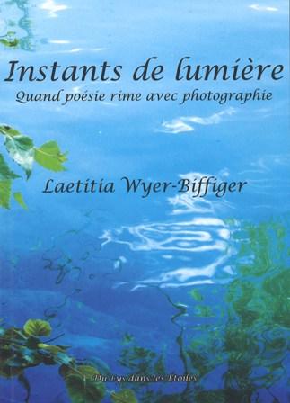 Instants de lumière : quand poésie rime avec photographie, Wyer-Biffiger, Laetitia