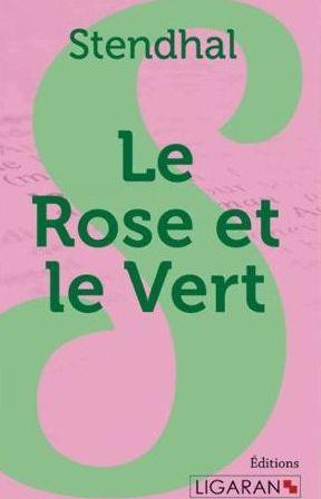 Le rose et le vert, Stendhal (1783-1842)