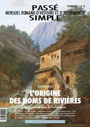 Passé simple : mensuel romand d'histoire et d'archéologie. N° 22, février 2017, Collectif