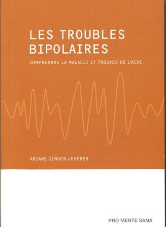 Les troubles bipolaires : comprendre la maladie et trouver de l'aide, Zinder-Jeheber, Ariane
