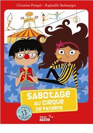 Les enquêtes de Maëlys : 13 : Sabotage au cirque de Payerne, Pompeï, Christine