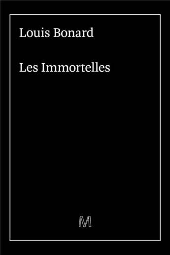 Les immortelles, Bonard, Louis
